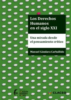 Resultado de imagem para Manuel Gándara Carballido - Los Derechos Humanos en el siglo XXI: una mirada desde el pensamiento crítico